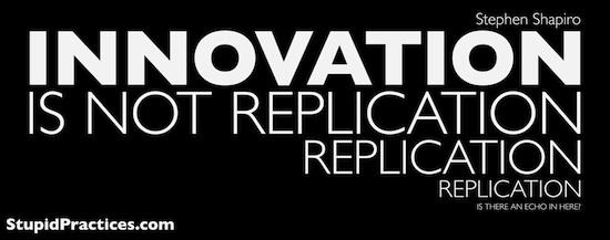 Innovation is not replication replication replication