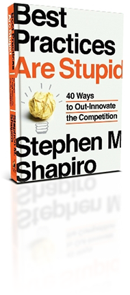 best practices are stupid book by stephen shapiro