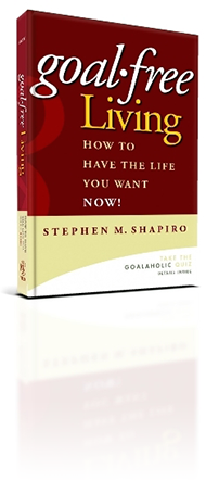 goal free living by stephen shapiro