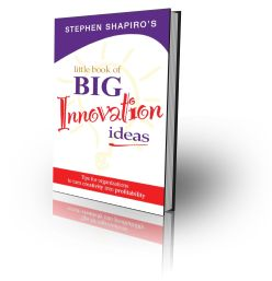 little book of big innovation ideas by stephen shapiro