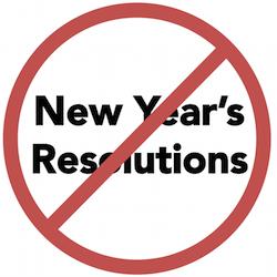 No Resolutions!
